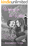Wishing on the Water (Water Series Book 1)