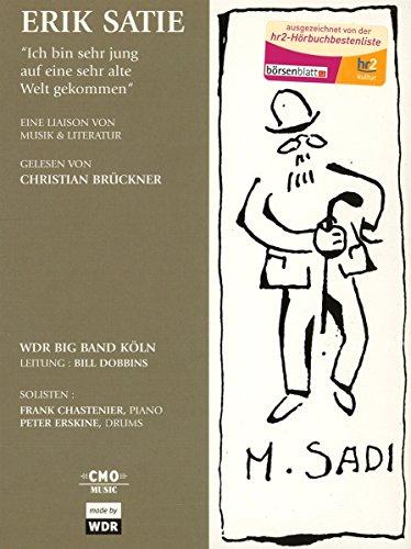 Erik Satie: Ich Bin Sehr Jung..
