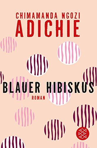 Buchseite und Rezensionen zu 'Blauer Hibiskus: Roman' von Chimamanda Ngozi Adichie