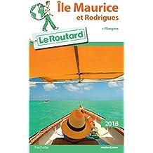 Guide du Routard Ile Maurice et Rodrigues 2018: + plongées