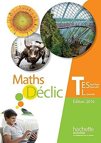 Déclic maths Tle ES spécifique et spécialité / L spécialité - Livre de l