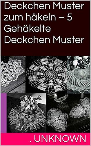 Deckchen Muster zum häkeln – 5 Gehäkelte Deckchen Muster eBook ...
