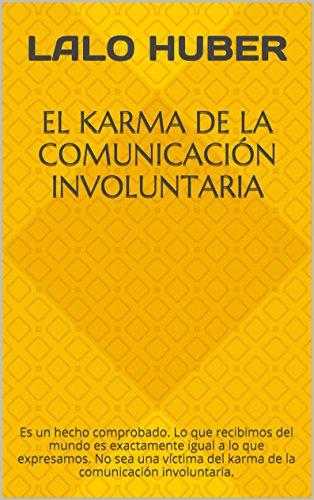 El karma de la comunicación involuntaria por Lalo Huber