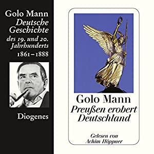 Preußen erobert Deutschland: Deutsche Geschichte des 19. und 20. Jahrhunderts 3