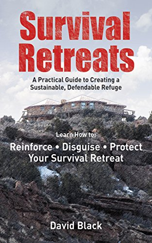 Survival Retreats: A Prepper's Guide to Creating a Sustainable, Defendable Refuge (Trailer Solar Power)