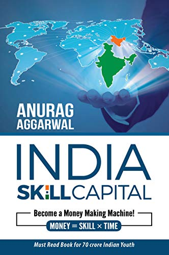 India Skill Capital: Become a Money Making Machine!