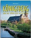 Reise durch KÖNIGSBERG und das nördliche OSTPREUSSEN - Ein Bildband mit über 210 Bildern - STÜRTZ Verlag