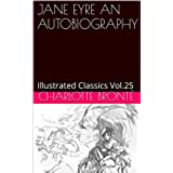 JANE EYRE AN AUTOBIOGRAPHY: Illustrated Classics Vol.25 (English Edition)
