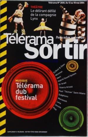 TELERAMA SORTIR [No 2835] du 12/05/2004 - MUSIQUE - TELERAMA DUB FESTIVAL - THEATRE - LE DELIRANT DEFILE DE LA COMPAGNIE LYNX - EXPO - DROITS DE L'HOMME - COMBATS DU SIECLE - CANNES A PARIS - CINEMA - PAUSE-DEJEUNER AU BALZAC - DANSE - LA CASA DEL TANGO - RESTO - LE CHAMARRE - URBANISME - LES HALLES - KITTY EN DIAMS SUR LA PLACE VENDOME - MISS KITTIN - ROCK - LES CONCERTS DES FLESHTONES - BAR - LE FOOTSIE - RESTO - SEBILLON ET L'EUROBAR - RAP - MANGU