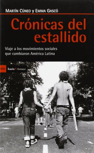 Crónicas Del Estallido. Viaje A Los Movimientos Sociales Que Cambiaron América Latina (Antrazyt)