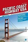 Pacific Coast Highway USA: Neue Wege entlang der amerikanischen Westküste (Routenreiseführer) - Jens Wiegand