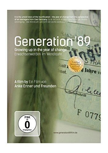 Generation ´89 - Erwachsenwerden im Wendejahr -