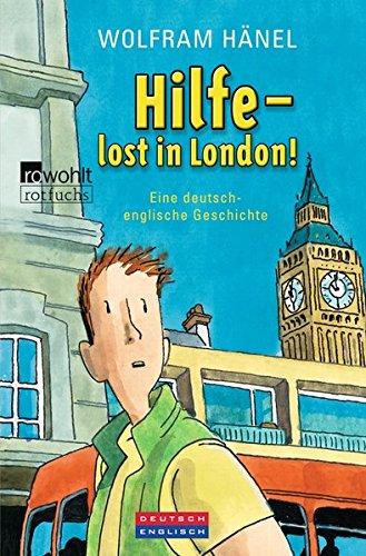 Hilfe – lost in London! Eine deutsch-englische Geschichte (Tommi & Lise, Band 2)