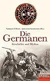 Die Germanen: Geschichte und Mythos - Ein SPIEGEL-Buch -