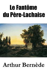 Le Fantôme du Père-Lachaise par Arthur Bernède