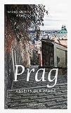 Prag abseits der Pfade: Eine etwas andere Reise durch die Goldene Stadt