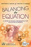 Balancing the Equation: A Guide to School Mathematics for Educators and Parents (Contexts for Effective Student Learning in the Common Core)