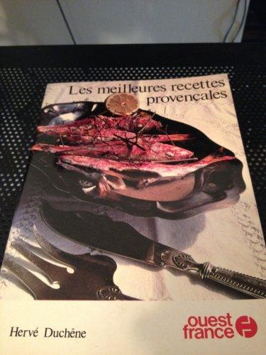 Les meilleures recettes provençales par Herve Duchene