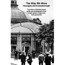 The Way We Were: Harrogate and Knaresborough