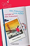 San Francisco Love Affair - Verliebt in San Francisco (Girls in Love) - Petra A. Bauer
