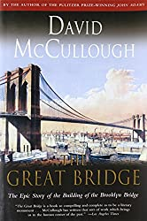 Great Bridge: The Epic Story of the Building of the Brooklyn Bridge (Touchstone Book)