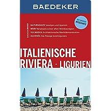 Baedeker Reiseführer Italienische Riviera, Ligurien: mit GROSSER REISEKARTE