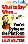 What to Say When...You're Dying on th...
