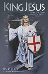 King Jesus: From Kam (Egypt) to Camelot: King Jesus of Judaea Was King Arthur of England by Ralph Ellis (2008-06-15)