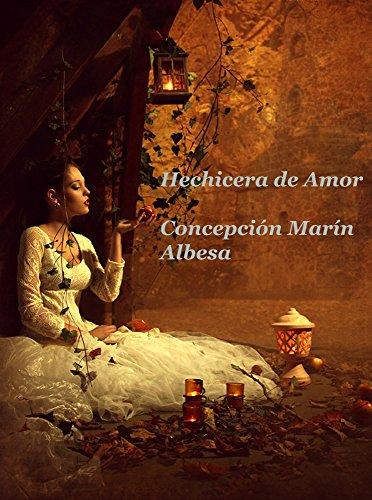 HECHICERA DEL AMOR par Concepción Marín Albesa