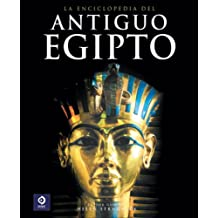 Enciclopedia del Antiguo Egipto (Enciclopedias y grandes obras/ Encyclopedias and Major Works)
