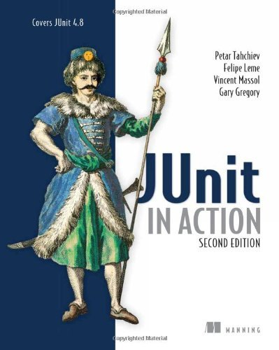 JUnit in Action by Petar Tahchiev, Felipe Leme, Vincent Massol, Gary Gregory (August 7, 2010) Paperback