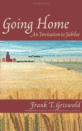 Going Home: An Invitation to Jubilee (Cloister Books) by Frank T. Griswold (2000-10-28)