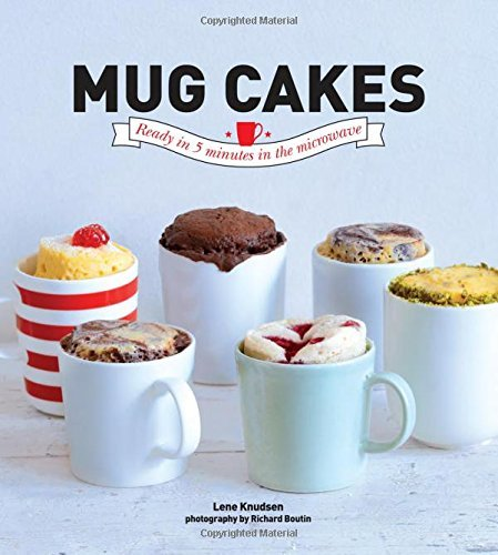 Mug Cakes: Ready in Five Minutes in the Microwave: Written by Lene Knudsen, 2014 Edition, Publisher: Hardie Grant Books [Hardcover]