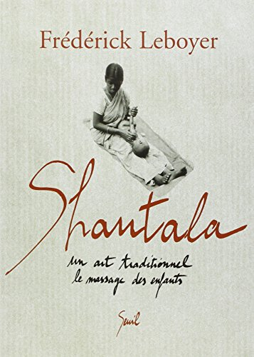 Shantala : Un art traditionnel, le massage des enfants