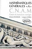 Mathématiques générales A CNAM : Cours et exercices corrigés