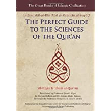 The Perfect Guide to the Sciences of the Qur'an: v. 1: Al-itqan Fi 'ulum Al-Qur'an (The Great Books of Islamic Civilization) by Imam Jalal-Al-Din Al-Suyuti (2012-05-01)