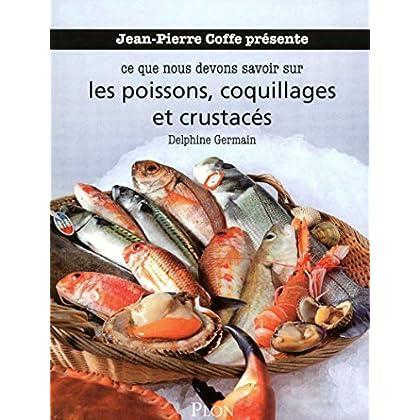 Jean-Pierre Coffe présente ce que nous devons savoir sur les poissons, coquillages et crustacés