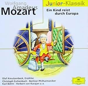 Mozart, W: Kind reist durch Europa