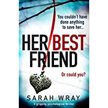 Her Best Friend: A gripping psychological thriller with an absolutely brilliant twist (English Edition)