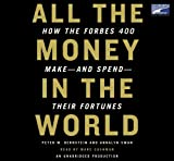 Telecharger Livres All the Money in the World How the Forbes 400 Make and Spend Their Fortunes (PDF,EPUB,MOBI) gratuits en Francaise