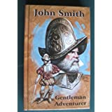 John Smith: Gentleman Adventurer by Lindsay, C. H. Forbes (2000) Hardcover