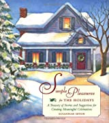 Simple Pleasures for the Holidays: A Treasury of Stories and Suggestions for Creating Meaningful Celebrations by Susannah Seton (1998-11-02)