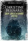Christine Bernard. Der unsichtbare Feind