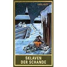 Sklaven der Schande: Roman, Band 75 der Gesammelten Werke