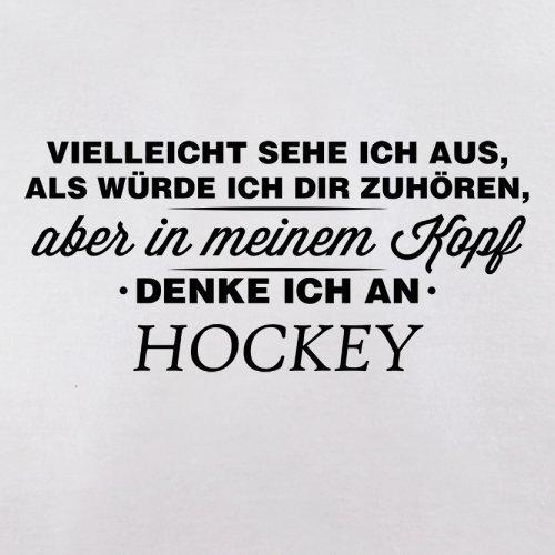 Vielleicht sehe ich aus als würde ich dir zuhören aber in meinem Kopf denke ich an Hockey - Herren T-Shirt - 13 Farben Weiß