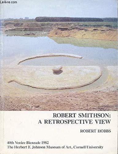 Robert Smithson: A Retrospective View