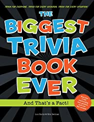 Biggest Trivia Book Ever: And That 's a Fact!