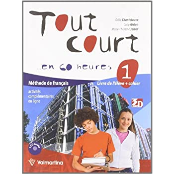 Tout Court... En 60 Heures. Livre De L'élève-Cahier. Per La Scuola Media. Con Cd Audio. Con Espansione Online: Tout Court 60H 1 +Cahier +Cd