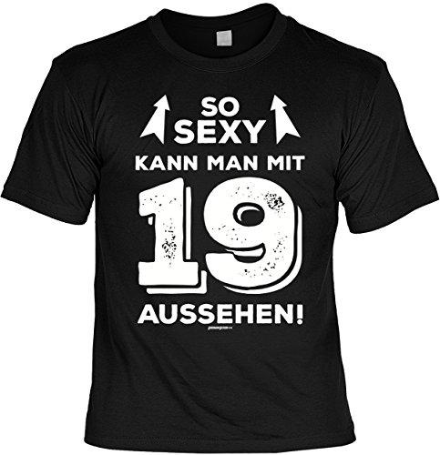 Geschenke Idee 19. Geburtstag Herren T-Shirt SO SEXY kann man mit 19 aussehen Geschenke 19. Geburtstag lustiges Sprüche Shirt Männer 19 Jahre bedruckt Geburtstagsgeschenk Gr: S : ) (Erwachsene T-shirt Herrn)