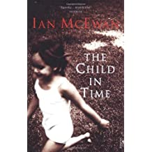 By Ian McEwan - The Child In Time (New Ed)